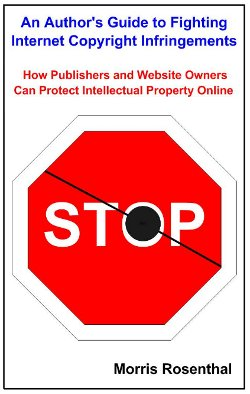 An Author's Guide to Fighting Internet Copyright Infringements by Morris Rosenthal
