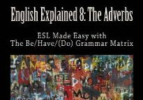 English Explained 8: The Adverbs by John C. Lipes