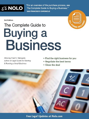 The Complete Guide to Buying a Business by Atty Fred S. Steingold